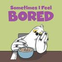 Sometimes I Feel Bored  English