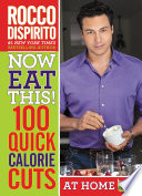Now Eat This  100 Quick Calorie Cuts at Home   On the Go Book PDF