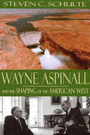 Wayne Aspinall and the Shaping of the American West Book PDF