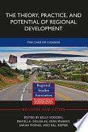 The Theory  Practice and Potential of Regional Development Book