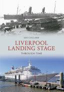 Pdf Liverpool Landing Stage Through Time