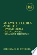 Mitzvoth Ethics and the Jewish Bible Book PDF