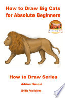 How to Draw Big Cats for Absolute Beginners Book