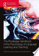 The Routledge Handbook of the Psychology of Language Learning and Teaching