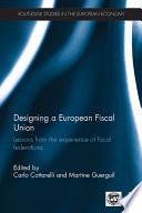 Designing A European Fiscal Union
