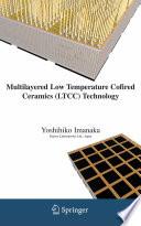 Multilayered Low Temperature Cofired Ceramics  LTCC  Technology Book