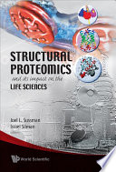 Structural Proteomics and Its Impact on the Life Sciences