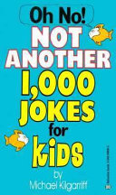 Oh No  Not Another 1 000 Jokes for Kids
