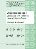 Organometallics: Complexes with transition metal-carbon [sigma]-bonds
