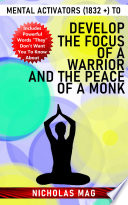 Mental Activators (1832 +) to Develop the Focus of a Warrior and the Peace of a Monk
