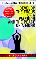 Mental Activators (1832 +) to Develop the Focus of a Warrior and the Peace of a Monk Pdf/ePub eBook