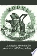 Zoological Notes on the Structure  Affinities  Habits  and Mental Faculties of Wild and Domestic Animals Book