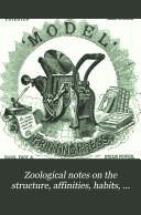 Zoological Notes on the Structure  Affinities  Habits  and Mental Faculties of Wild and Domestic Animals