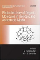 Photochemistry of Organic Molecules in Isotropic and Anisotropic Media