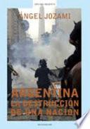 Argentina, la destrucción de una nación