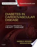 """Diabetes in Cardiovascular Disease: A Companion to Braunwald's Heart Disease E-Book"" by Darren K McGuire, Nikolaus Marx"