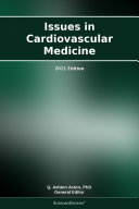Issues in Cardiovascular Medicine: 2011 Edition