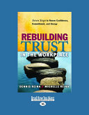 Pdf Rebuilding Trust in the Workplace: Seven Steps to Renew Confidence, Commitment, and Energy (Large Print 16pt)