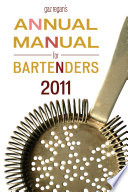 Gaz Regan s Annual Manual for Bartenders  2011 Book PDF