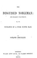 The Disguised Nobleman     Or  the Romance of a Poor Young Man