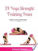 24 Yoga Strenght Training Poses: Body Control & Mindset