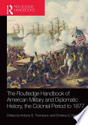 The Routledge Handbook of American Military and Diplomatic History Book