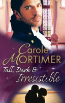 Tall  Dark   Irresistible  The Rogue s Disgraced Lady  The Notorious St Claires  Book 3    Lady Arabella s Scandalous Marriage  The Notorious St Claires  Book 4