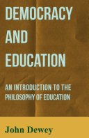 Democracy and Education - An Introduction to the Philosophy of Education