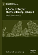 A Social History of Sheffield Boxing  Volume I