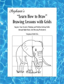 Stephanie's Learn How to Draw Drawing Lessons with Grids