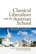 Classical Liberalism and the Austrian School