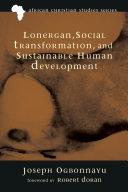 Lonergan  Social Transformation  and Sustainable Human Development