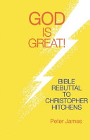 God Is Great  Bible Rebuttal to Christopher Hitchens