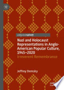 Nazi and Holocaust Representations in Anglo American Popular Culture  1945   2020