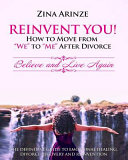 """Reinvent YOU! How to Move from """"We"""" to """"Me"""" After Divorce"""