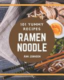101 Yummy Ramen Noodle Recipes