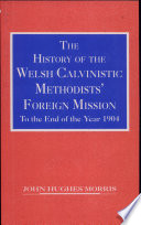 The History of the Welsh Calvinistic Methodists  Foreign Mission