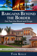 Bargains Beyond the Border - Get Past the Blood and Drugs ebook