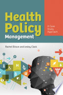 Health Policy Management   A Case Approach Book PDF