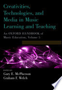 Creativities  Technologies  and Media in Music Learning and Teaching