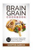 Brain Grain Cookbook Book PDF
