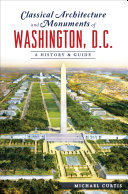 Classical Architecture and Monuments of Washington  D C
