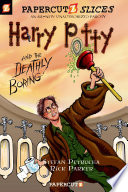Papercutz Slices  1  Harry Potty and the Deathly Boring