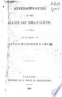Anderson s Guide to the Game of Draughts