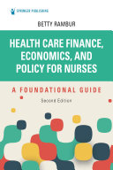 Health Care Finance  Economics  and Policy for Nurses  Second Edition
