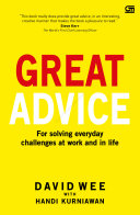 Great Advice for Solving Everyday Challenges at Work and in Life