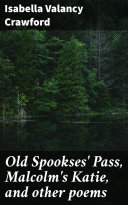 Pdf Old Spookses' Pass, Malcolm's Katie, and other poems