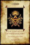 The Lost Keys of Freemasonry, and The Initiates of the Flame