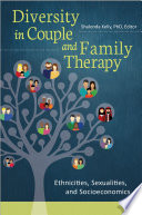 Diversity in Couple and Family Therapy  Ethnicities  Sexualities  and Socioeconomics