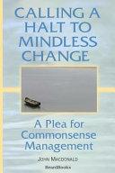 Calling a Halt to Mindless Change